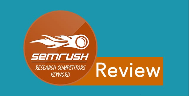 Semrush Review & Tutorial : How This Tool Can Help to Dominate Search Engine